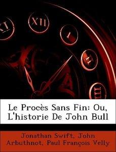 Le Procès Sans Fin: Ou, L'historie De John Bull