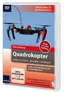 Quadrokopter richtig montieren, einstellen und fliegen
