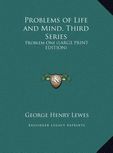 Problems of Life and Mind, Third Series