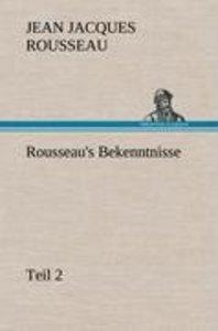 Rousseau's Bekenntnisse, Teil 2