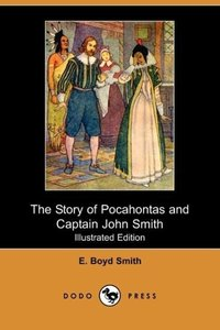 The Story of Pocahontas and Captain John Smith (Illustrated Edit