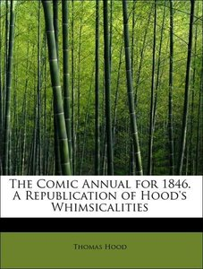 The Comic Annual for 1846. A Republication of Hood's Whimsicalit