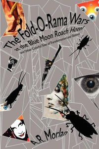 The Fold-O-Rama Wars at the Blue Moon Roach Hotel and Other Colo