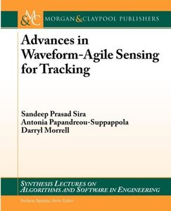 Advances in Waveform-Agile Sensing for Tracking