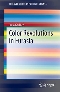 Color Revolutions in Eurasia
