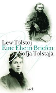 Lew Tolstoj - Sofja Tolstaja, Eine Ehe in Briefen