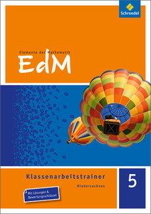Elemente der Mathematik Klassenarbeitstrainer 5 G8. Niedersachse