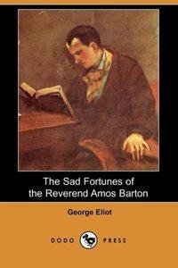 The Sad Fortunes of the Reverend Amos Barton (Dodo Press)