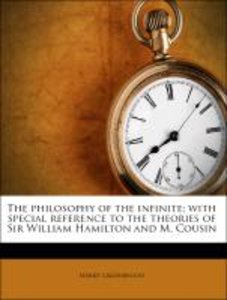 The philosophy of the infinite; with special reference to the th