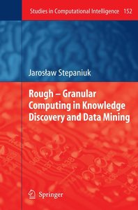 Rough - Granular Computing in Knowledge Discovery and Data Minin