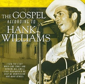 The Gospel According To Hank Willia