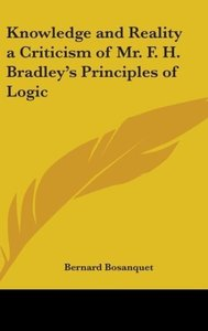 Knowledge and Reality a Criticism of Mr. F. H. Bradley's Princip
