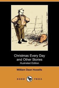 Christmas Every Day and Other Stories (Illustrated Edition) (Dod