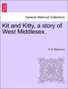 Kit and Kitty, a story of West Middlesex. VOL. II