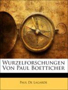 Wurzelforschungen Von Paul Boetticher