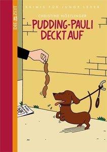 Nöstlinger, C: Pudding-Paul deckt auf