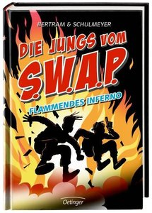 Die Jungs vom S.W.A.P. Band 2. Flammendes Inferno