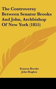 The Controversy Between Senator Brooks And John, Archbishop Of N