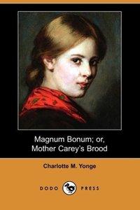 Magnum Bonum; Or, Mother Carey's Brood (Dodo Press)