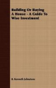 Building Or Buying A House - A Guide To Wise Investment