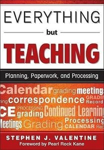 Everything But Teaching: Planning, Paperwork, and Processing