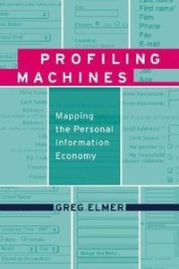 Profiling Machines: Mapping the Personal Information Economy