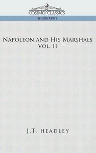 Napoleon and His Marshals, Volume 2