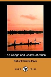 The Congo and Coasts of Africa (Illustrated Edition) (Dodo Press