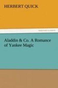 Aladdin & Co. A Romance of Yankee Magic
