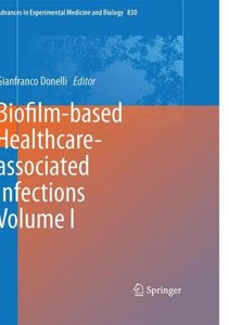 Biofilm-based Healthcare-associated Infections Volume I