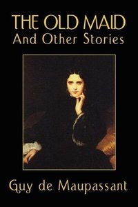 The Old Maid and Other Stories