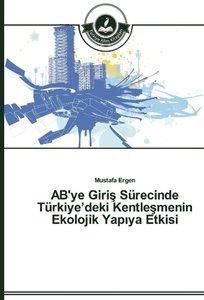 AB'ye Giris Sürecinde Türkiye'deki Kentlesmenin Ekolojik Yapiya