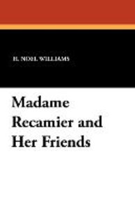 Madame Recamier and Her Friends