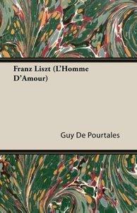 Franz Liszt (L'Homme D'Amour)