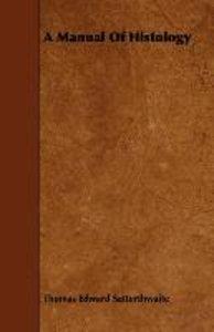 A Manual Of Histology