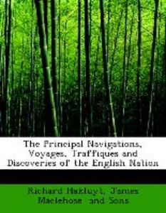The Principal Navigations, Voyages, Traffiques and Discoveries