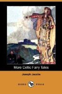 More Celtic Fairy Tales (Dodo Press)