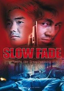 Slow Fade-Nacht der Entscheidung