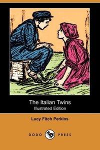The Italian Twins (Illustrated Edition) (Dodo Press)