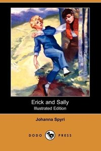 Erick and Sally (Illustrated Edition) (Dodo Press)