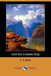 God the Invisible King (Dodo Press)