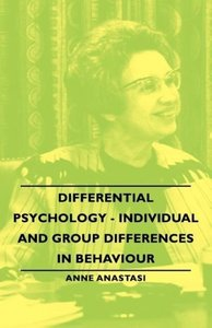 Differential Psychology - Individual and Group Differences in Be