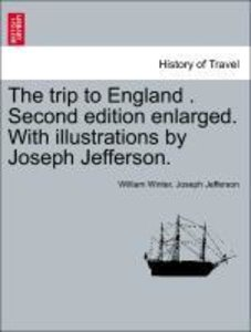 The trip to England . Second edition enlarged. With illustration