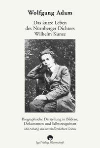 Das kurze Leben des Nürnberger Dichters Wilhelm Kunze