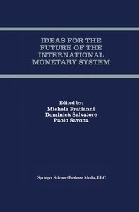 Ideas for the Future of the International Monetary System