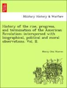 History of the rise, progress, and termination of the American R