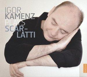 Sonaten - Igor Kamenz Plays Scarlatti