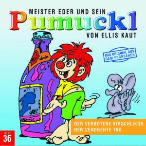Meister Eder 36 und sein Pumuckl. Der verbotene Kirschlikör / De