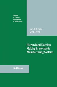 Hierarchical Decision Making in Stochastic Manufacturing Systems