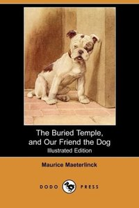 The Buried Temple, and Our Friend the Dog (Illustrated Edition)